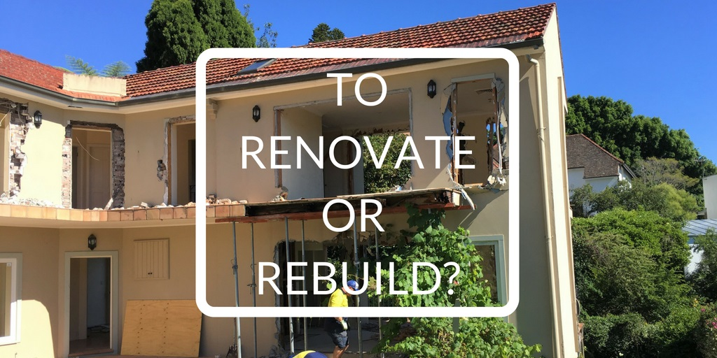 To Renovate or Rebuild? Five Questions To Ask Yourself